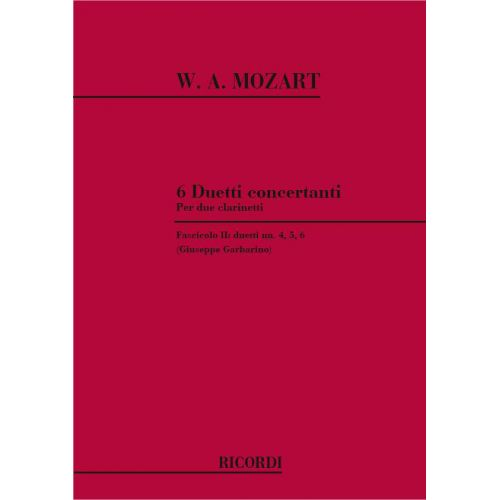 RICORDI MOZART W.A. - 6 DUETTI CONCERTANTI - DUETTI N.4, 5, 6 - CLARINETTE