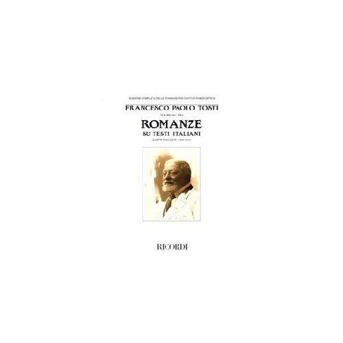 RICORDI TOSTI F.P. - ROMANZE SU TESTI ITALIANI IV RACCOLTA - CHANT ET PIANO