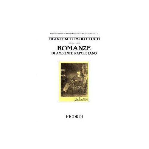 RICORDI TOSTI F.P. - ROMANZE DI AMBIENTE NAPOLETANO - CHANT ET PIANO