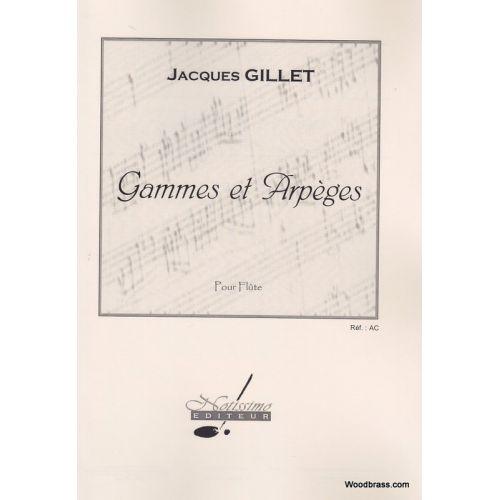 NOTISSIMO EDITEUR GILLET JACQUES - GAMMES ET ARPÈGES POUR FLÛTE