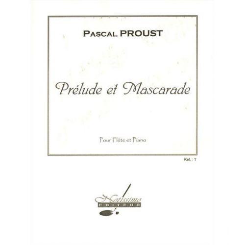 NOTISSIMO EDITEUR PROUST P. - PRELUDE ET MASCARADE - FLUTE ET PIANO