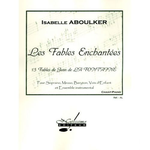 NOTISSIMO EDITEUR ABOULKER ISABELLE - FABLES ENCHANTEES - CHANT & PIANO