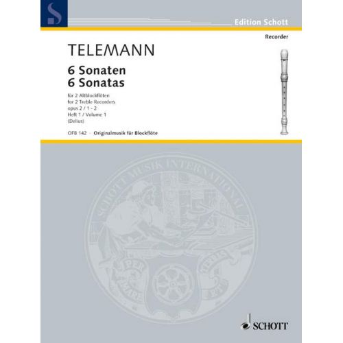 SCHOTT TELEMANN G.P. - SIX SONATAS OP 2 VOL. 1 - 2 TREBLE RECORDERS (FLUTES)