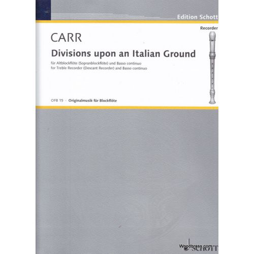 SCHOTT CARR ROBERT - DIVISIONS UPON AN ITALIAN GROUND - ALTO-RECORDER AND BASSO CONTINUO CELLO AD LIB.