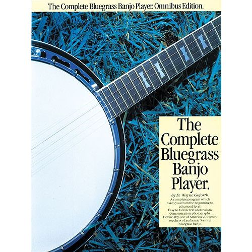 MUSIC SALES THE COMPLETE BLUEGRASS BANJO PLAYER OMNIBUS EDITION BJO - GUITAR TAB