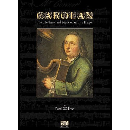MUSIC SALES O'SULLIVAN DONAL - CAROLAN - THE LIFE TIMES AND MUSIC OF AN IRISH HARPER - HARP