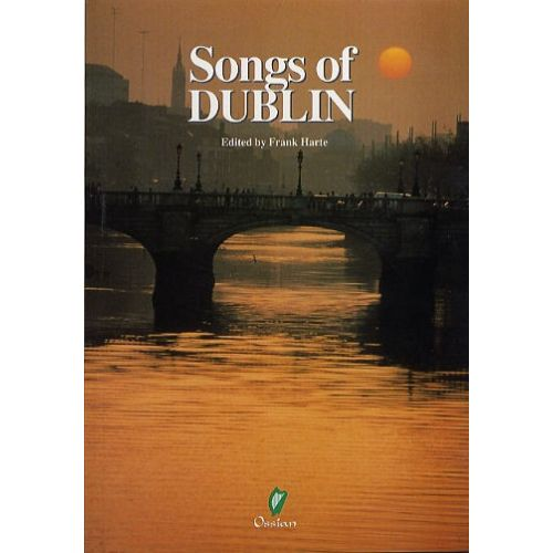 OSSIAN PUBLICATIONS HARTE FRANK - SONGS OF DUBLIN - MELODY LINE, LYRICS AND CHORDS