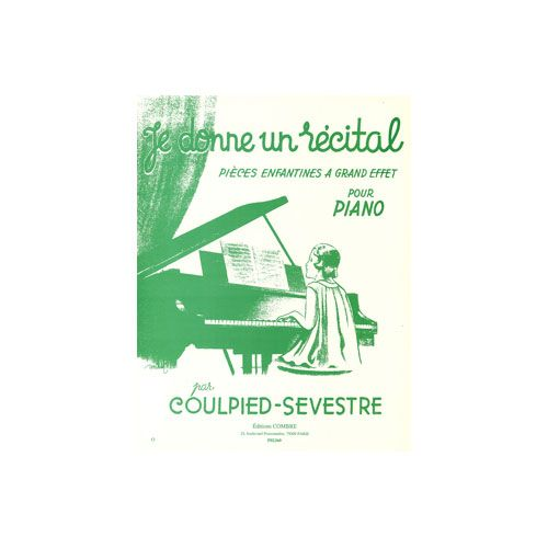 COMBRE COULPIED-SEVESTRE G. - JE DONNE UN RECITAL (6 PIECES) - PIANO