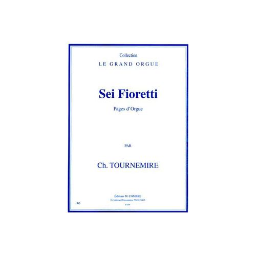 COMBRE TOURNEMIRE CHARLES - SEI FIORETTI (PAGES D'ORGUE) - ORGUE