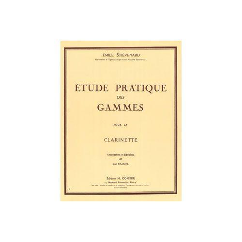 COMBRE STIEVENARD E. - ETUDE PRATIQUE DES GAMMES - CLARINETTE