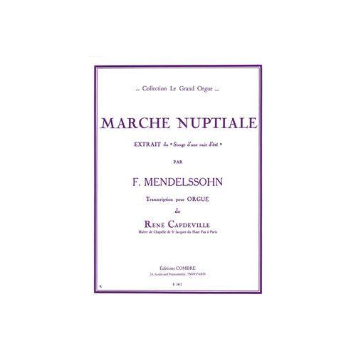COMBRE MENDELSSOHN FELIX - MARCHE NUPTIALE DU SONGE D'UNE NUIT D'ETE - ORGUE