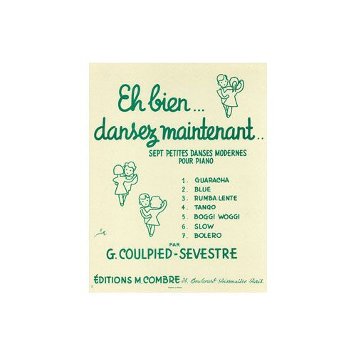 COMBRE COULPIED-SEVESTRE GERMAINE - EH BIEN, DANSEZ MAINTENANT (7 PIECES) - PIANO
