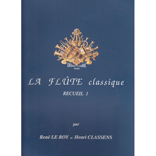COMBRE LE ROY CLASSENS - LA FLUTE CLASSIQUE RECUEIL 1