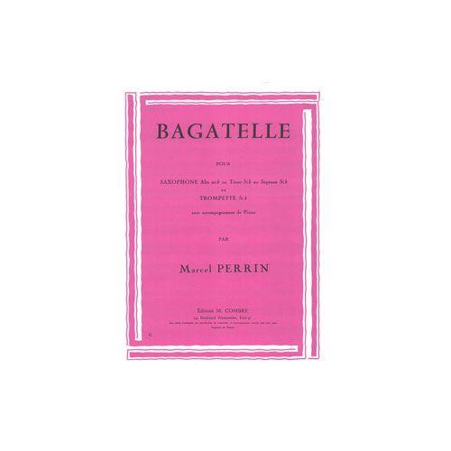 COMBRE PERRIN MARCEL - BAGATELLE - SAXOPHONE OU TROMPETTE ET PIANO