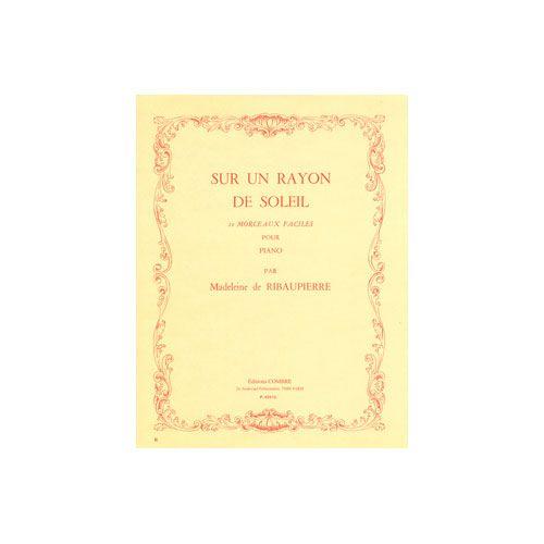 COMBRE RIBAUPIERRE MADELEINE DE - SUR UN RAYON DE SOLEIL (10 MORCEAUX FACILES) - PIANO