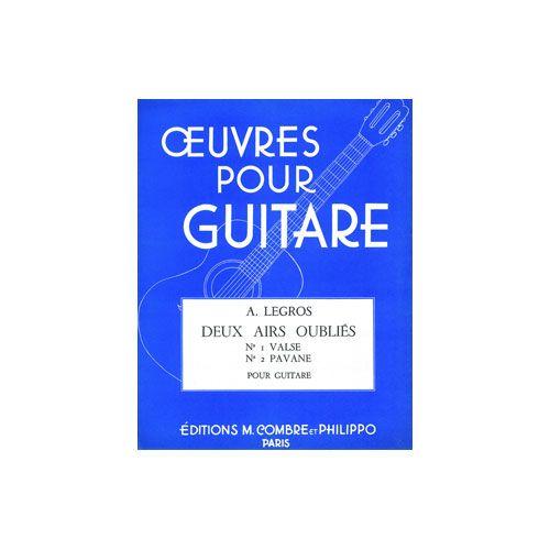 COMBRE LEGROS ANDRE - AIRS OUBLIES (2) : PAVANE - VALSE - GUITARE