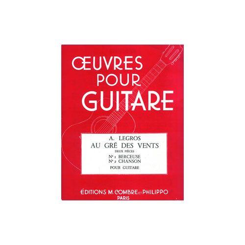 COMBRE LEGROS ANDRE - AU GRE DES VENTS (BERCEUSE - CHANSON) - GUITARE
