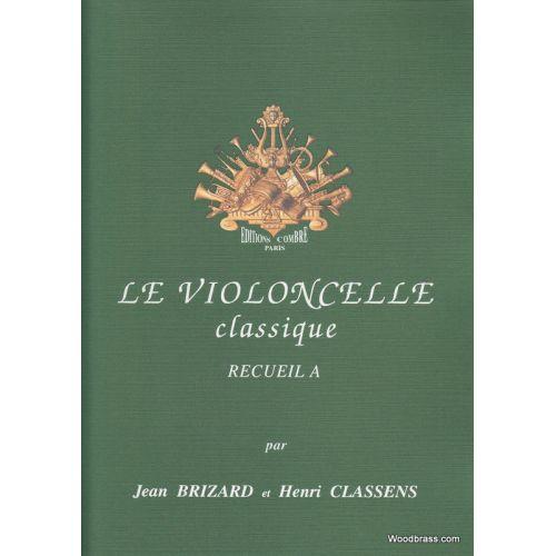 COMBRE BRIZARD & CLASSENS - LE VIOLONCELLE CLASSIQUE VOL.A