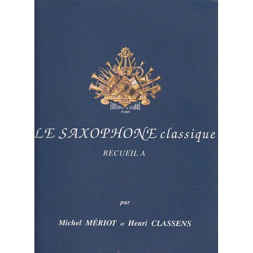 COMBRE MERIOT M./CLASSENS H. - LE SAXOPHONE CLASSIQUE RECUEIL A