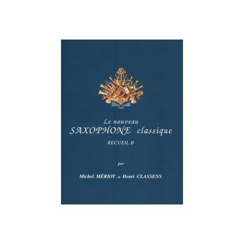 COMBRE MERIOT M. ET CLASSENS H. - LE NOUVEAU SAXOPHONE CLASSIQUE RECUEIL B