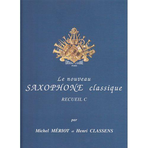 COMBRE MERIOT MICHEL / CLASSENS HENRI - LE NOUVEAU SAXOPHONE CLASSIQUE RECUEIL C - SAXOPHONE, PIANO