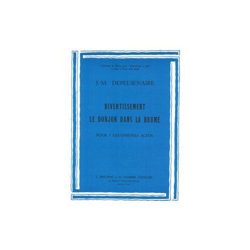 COMBRE DEPELSENAIRE JEAN-MARIE - DIVERTISSEMENT - DONJON DANS LA BRUME - 3 SAXOPHONES ALTOS
