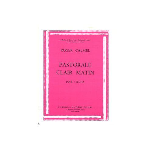 COMBRE CALMEL ROGER - PASTORALE - CLAIR MATIN - 3 FLUTES