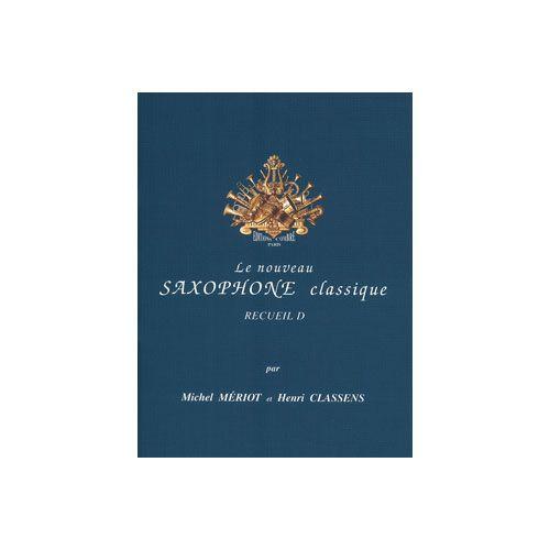 COMBRE MERIOT MICHEL / CLASSENS HENRI - LE NOUVEAU SAXOPHONE CLASSIQUE VOL.D - SAXOPHONE ET PIANO