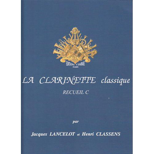 COMBRE LANCELOT JACQUES ET CLASSENS HENRI - LA CLARINETTE CLASSIQUE RECUEIL C