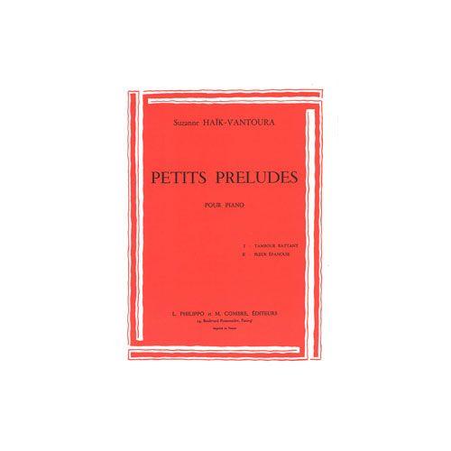 COMBRE HAIK-VANTOURA SUZANNE - PETITS PRELUDES (2) TAMBOUR BATTANT - FLEUR EPANOUIE - PIANO