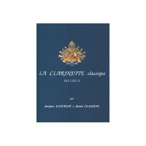 COMBRE LANCELOT J./CLASSENS H. - LA CLARINETTE CLASSIQUE RECUEIL D