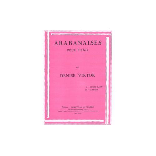 COMBRE VIKTOR DENISE - ARABANAISES (PETITE RAISSA - FATOUM) - PIANO