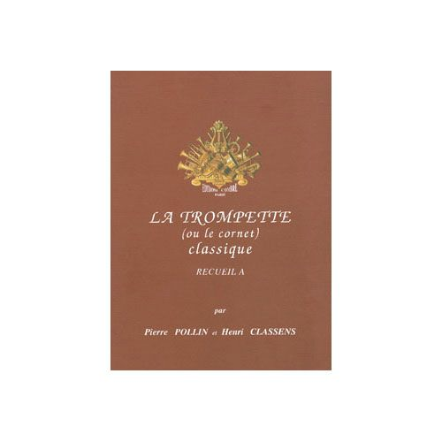 COMBRE POLLIN PIERRE / CLASSENS HENRI - LA TROMPETTE CLASSIQUE VOL.A - TROMPETTE ET PIANO