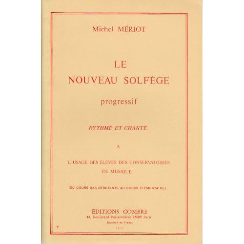 COMBRE MERIOT MICHEL - LE NOUVEAU SOLFEGE PROGRESSIF RYTHME ET CHANTE