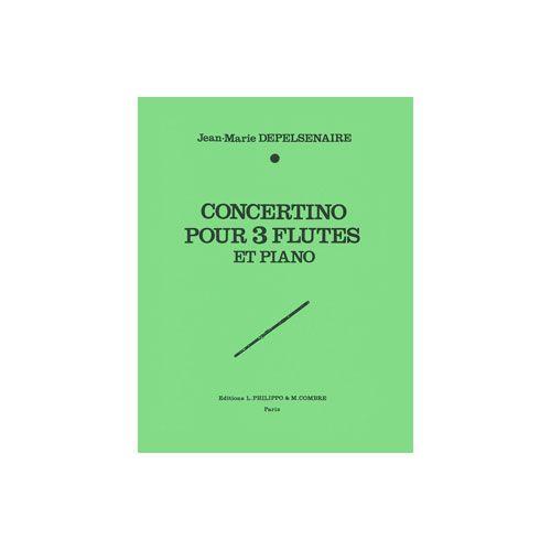COMBRE DEPELSENAIRE JEAN-MARIE - CONCERTINO - 3 FLUTES (OU 2 FLUTES ET CLARINETTE) ET PIANO