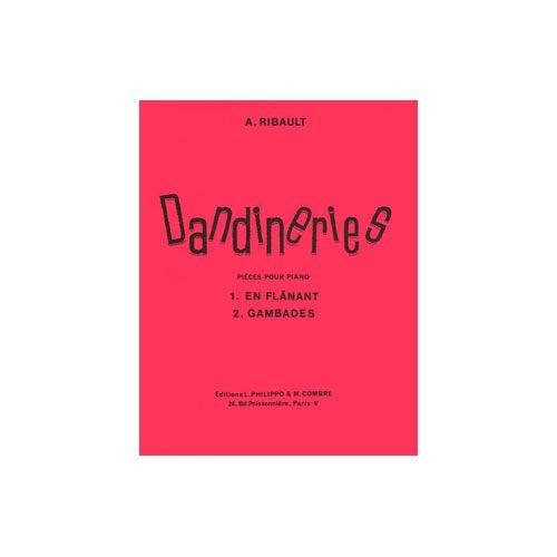 COMBRE RIBAULT ANDRE - DANDINERIES (2) EN FLANANT - GAMBADES - PIANO