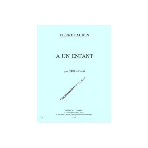 COMBRE PAUBON PIERRE - A UN ENFANT - FLUTE ET PIANO