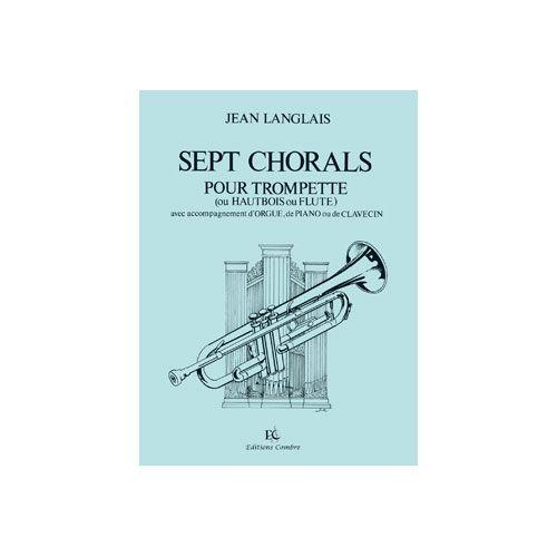 COMBRE LANGLAIS JEAN - CHORALS (7) - TROMPETTE (OU FLUTE OU HAUTBOIS) ET PIANO (OU ORGUE)