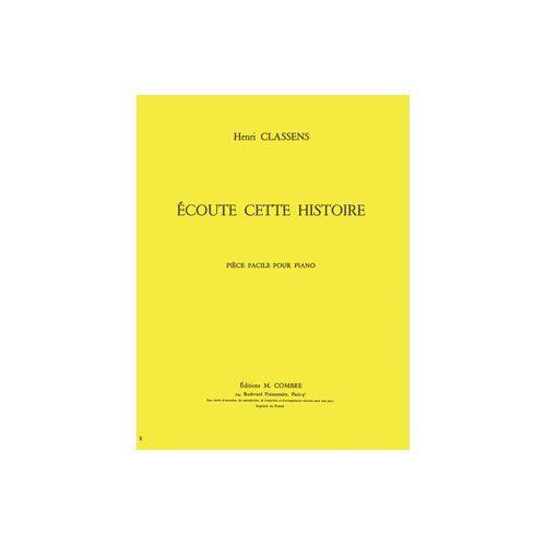 COMBRE CLASSENS HENRI - ECOUTE CETTE HISTOIRE - PIANO