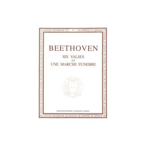 LEMOINE BEETHOVEN L.VAN - VALSES (6) ET MARCHE FUNEBRE - PIANO