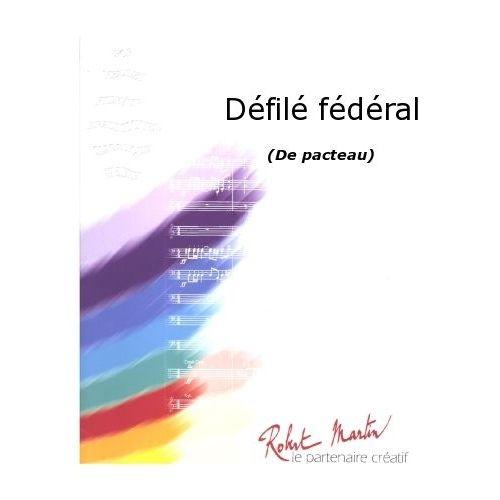 ROBERT MARTIN PACTEAU - DÉFILÉ FÉDÉRAL