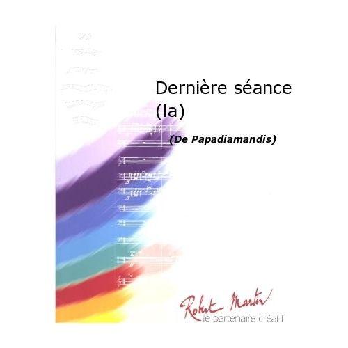 ROBERT MARTIN PAPADIAMANDIS - TRUX M. - DERNIÈRE SÉANCE (LA)