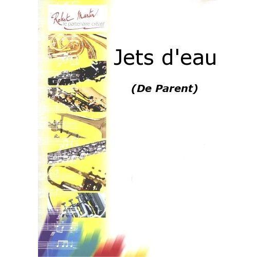 ROBERT MARTIN PARENT - JETS D'EAU