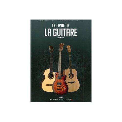 PAUL BEUSCHER PUBLICATIONS ELTER FLORENT - LE LIVRE DE LA GUITARE VOL.1 - GUITARE