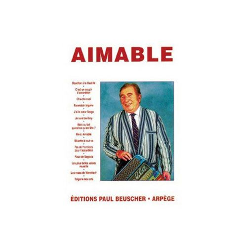PAUL BEUSCHER PUBLICATIONS AIMABLE - AIMABLE - ACCORDEON