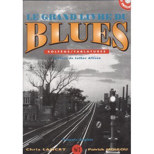 HIT DIFFUSION MOULOU P., LANCRY C. - GRAND LIVRE DU BLUES VOL.2 + CD - GUITARE