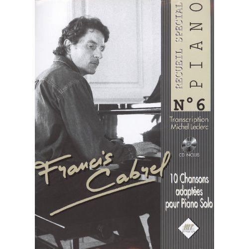 HIT DIFFUSION CABREL FRANCIS - SPECIAL PIANO N°6 + CD - PIANO