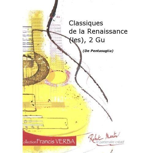 ROBERT MARTIN PENTASUGLIA - CLASSIQUES DE LA RENAISSANCE (LES), 2 GUITARES