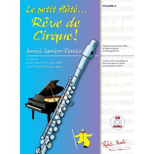 ROBERT MARTIN SARRIEN-PERRIER ANNICK - LE PETIT FLÛTE REVE DE CIRQUE! VOL.5 + CD