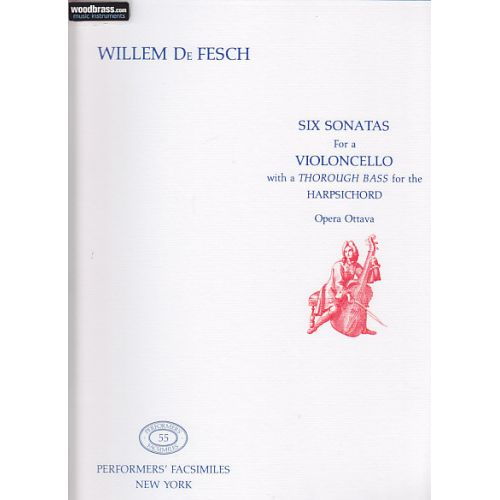 PERFORMERS' FACSIMILES DE FESCH W. - 6 SONATAS FOR A VIOLONCELLO